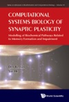 Computational Systems Biology Of Synaptic Plasticity Modelling Of Biochemical Pathways Related To Memory Formation And Impairement