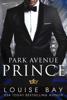 Louise Bay - Park Avenue Prince Grafik