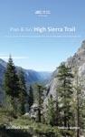 Plan  Go  High Sierra Trail All You Need To Know To Complete The Sierra Nevadas Best Kept Secret