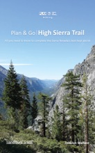 Plan & Go  High Sierra Trail: All You Need to Know to Complete the Sierra Nevada's Best Kept Secret