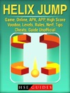 Helix Jump Game Online APK APP High Score Voodoo Levels Rules Nerf Tips Cheats Guide Unofficial