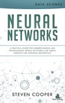 Neural Networks A Practical Guide For Understanding And Programming Neural Networks And Useful Insights For Inspiring Reinvention
