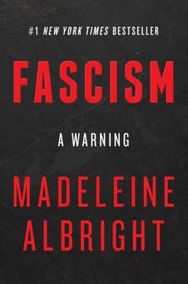 Fascism: A Warning - Madeleine Albright book