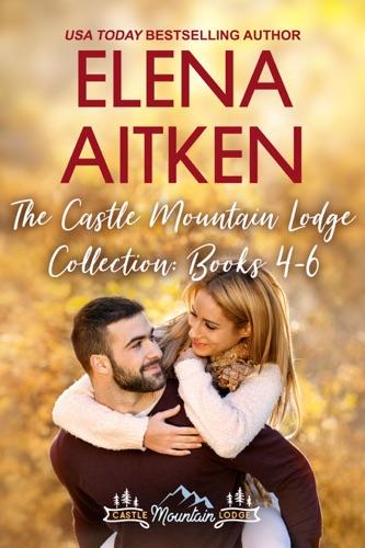 The Castle Mountain Lodge Collection: Books 4-6 - Elena Aitken - Elena Aitken