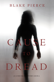 Cause to Dread (An Avery Black Mystery—Book 6) book