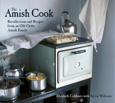 The Amish Cook - Elizabeth Coblentz & Kevin Williams book