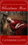 Christmas Rose A Medieval Romance