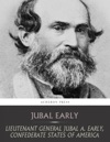 Lieutenant General Jubal A Early Confederate States Of America