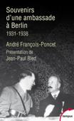 Souvenirs d'une ambassade à Berlin. 1931 - 1938