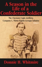 A Season In The Life Of A Confederate Soldier