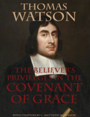 The Believer's Privileges In the Covenant of Grace