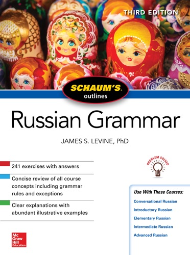 James S. Levine - Schaum's Outline of Russian Grammar, Third Edition