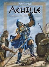 Achille La Naissance D Un H Ros Tome 1