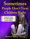 Sometimes People Dont Treat Children Right How To Talk To Kids About Child Abuse