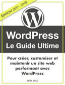 WordPress : Le guide ultime