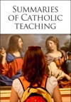 Summaries Of Catholic Teaching