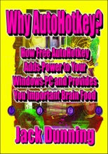 Why AutoHotkey? How Free AutoHotkey Adds Power To Your Windows PC And Provides You Important Brain Food