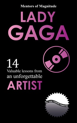 Lady Gaga: 14 Valuable Lessons from an Unforgettable Artist image