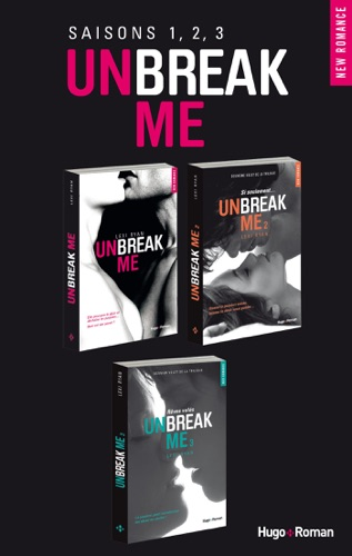 Lexi Ryan - Unbreak me - saisons 1, 2, 3