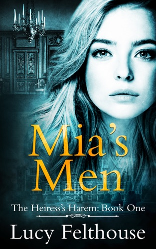 Mia's Men: A Contemporary Reverse Harem Romance Novel E-Book Download
