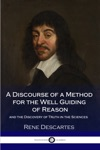 A Discourse Of A Method For The Well Guiding Of Reason