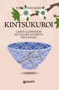 Kintsukuroi. L'arte giapponese di curare le ferite dell'anima Libro Cover