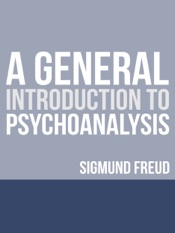Download and Read Online A General Introduction to Psychoanalysis