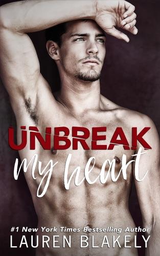 Lauren Blakely - Unbreak My Heart