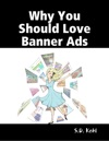 Why You Should Love Banner Ads
