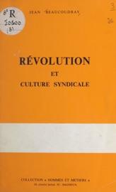 RéVOLUTION ET CULTURE SYNDICALE