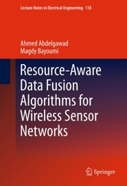 RESOURCE-AWARE DATA FUSION ALGORITHMS FOR WIRELESS SENSOR NETWORKS