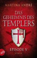 Martina André - Das Geheimnis des Templers - Episode V artwork