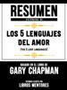 Resumen Extendido De Los 5 Lenguajes Del Amor (The 5 Love Languages) – Basado En El Libro De Gary Chapman - Libros Mentores