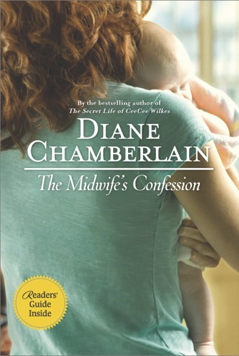 Diane Chamberlain - The Midwife's Confession