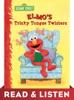 Elmo's Tricky Tongue Twisters (Sesame Street): Read & Listen Edition