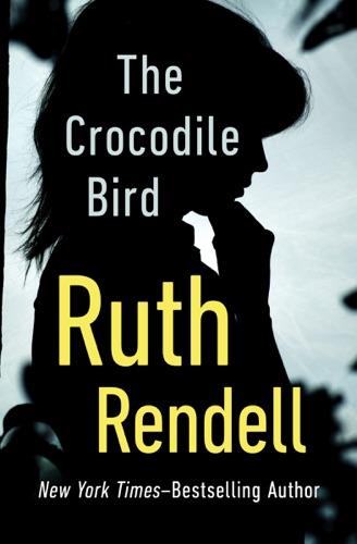 Ruth Rendell - The Crocodile Bird
