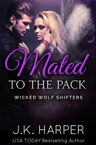 J.K. Harper - Mated to the Pack