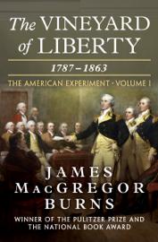 The Vineyard of Liberty, 1787–1863 book