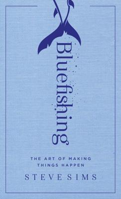 Bluefishing - Steve Sims book