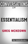 Essentialism The Disciplined Pursuit Of Less By Greg McKeown Conversation Starters