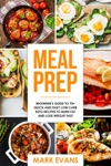 Meal Prep  Beginners Guide To 70 Quick And Easy Low Carb Keto Recipes To Burn Fat And Lose Weight Fast