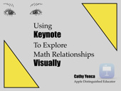 Using Keynote To Explore Math Relationships Visually