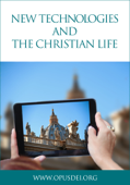 New Technologies and the Christian Life