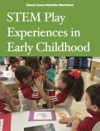 STEM Play Experiences In Early Childhood