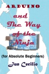 Arduino And The Way Of The Ninja For Absolute Beginners