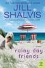 Rainy Day Friends - Jill Shalvis