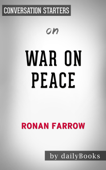 War on Peace: The End of Diplomacy and the Decline of American Influence by Ronan Farrow: Conversation Starters