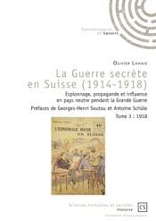 Download and Read Online La Guerre secrète en Suisse (1914-1918) - Tome 3