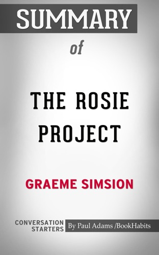 Daily Books - Summary of The Rosie Project by Graeme Simsion  Conversation Starters