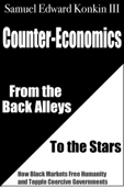 Counter-Economics: From the Back Alleys to the Stars Book Cover